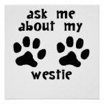 Ask Me About My Westie Poster