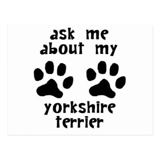Ask Me About My Yorkshire Terrier Post Cards