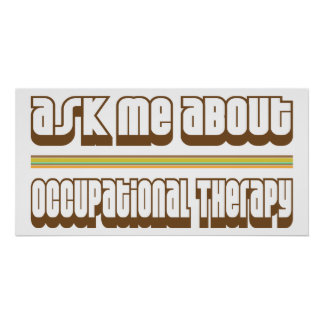 Occupational Therapy me to be