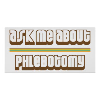 Ask Me About Phlebotomy Print