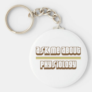 Ask Me About Physiology Basic Round Button Key Ring