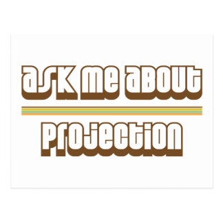 Ask Me About Projection Postcards