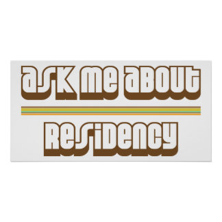 Ask Me About Residency Print