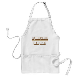 Ask Me About Road Trips Aprons