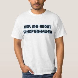 Ask Me About Schopenhauer T-Shirt