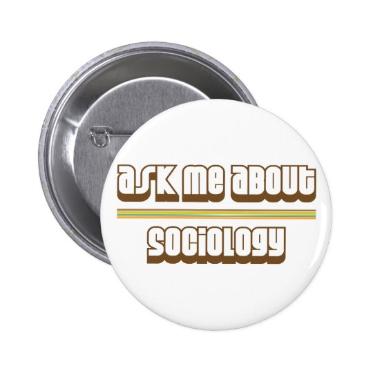 Ask Me About Sociology 6 Cm Round Badge