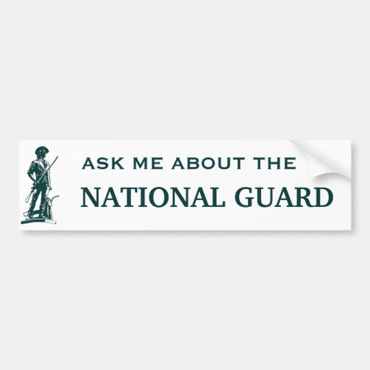 Ask me about the National Guard Bumper Sticker