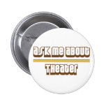 Ask Me About Theatre Buttons