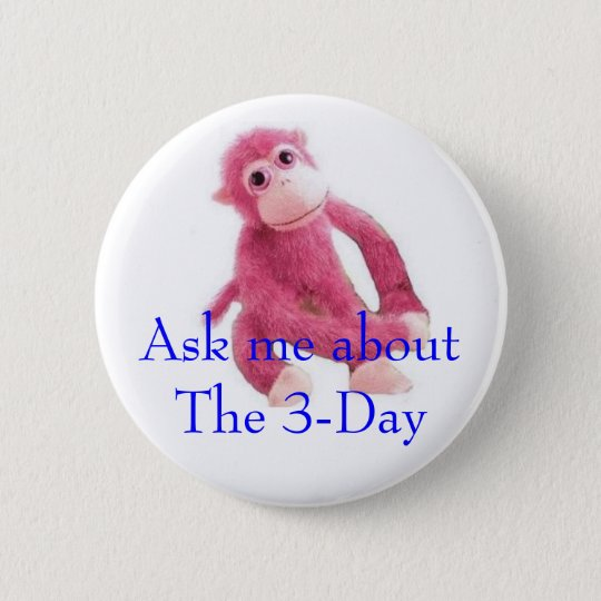 Ask me aboutThe 3-Day 6 Cm Round Badge