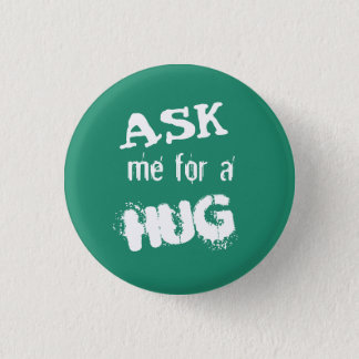 Ask me for a hug 3 cm round badge