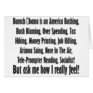 Ask me how I feel about Barack Obama! Card
