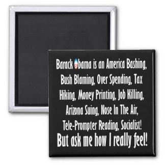 Ask me how I feel about Barack Obama! Magnet