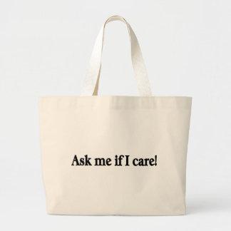 Ask me if I care Jumbo Tote Bag