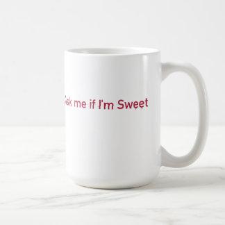 Ask me if I'm Sweet Coffee Mug