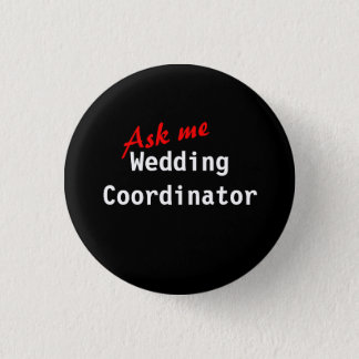 Ask Me Wedding Coordinator (Customizable) 3 Cm Round Badge