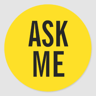 Ask Me | Yellow Volunteer Badge Classic Round Sticker