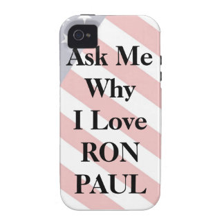 Ask My Why I'm Voting for RON PAUL iphone case iPhone 4/4S Covers
