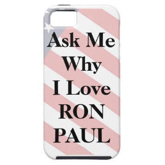 Ask My Why I'm Voting for RON PAUL iphone case iPhone 5 Case