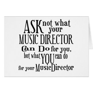 Ask Not Music Director Card