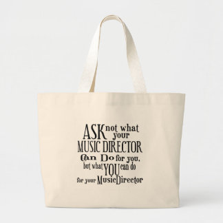 Ask Not Music Director Large Tote Bag