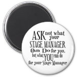 Ask Not Stage Manager 6 Cm Round Magnet