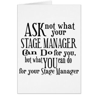 Ask Not Stage Manager Card