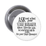 Ask Not Stage Manager Pin