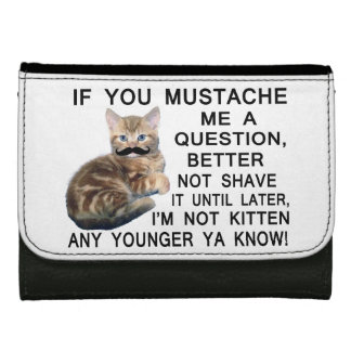 Ask The Kitten With A Mustache A Question Wallet