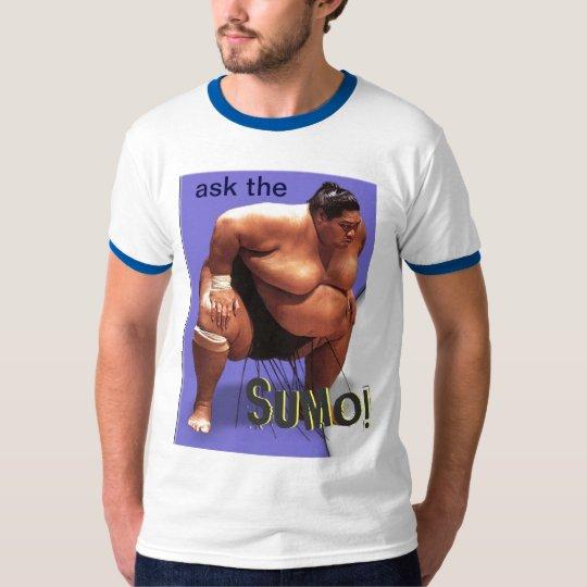 """ask the SUMO!"" Tee Shirt"