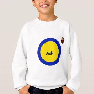 Ask - ! UCreate Ask jGibney Zazzle Sweatshirt