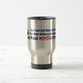 Ask Yourself Why He Gets Most Military Donations Stainless Steel Travel Mug