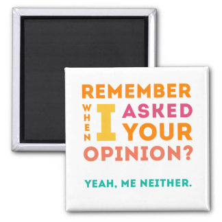 Asked your opinion refrigerator magnet