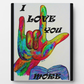 ASL American Sign Language I LOVE YOU MORE Plaque