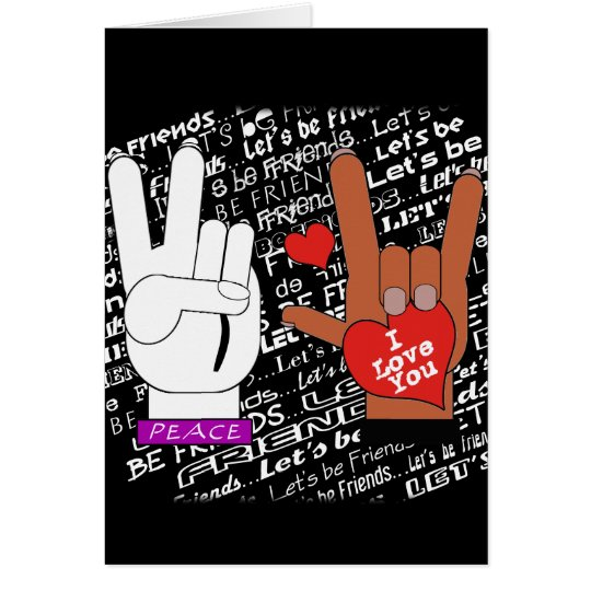 ASL Peace Love Let's Be Friends Card
