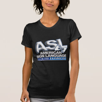 ASL TALKING HANDS - AMERICAN SIGN LANGUAGE T-Shirt