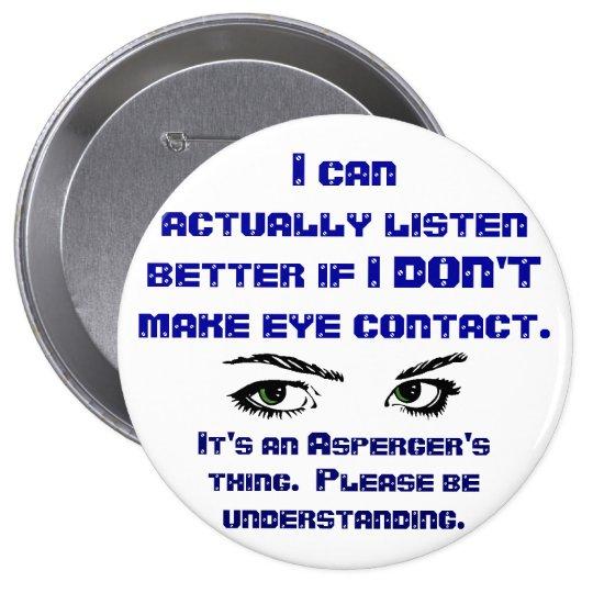 Aspergers/No Eye Contact Pin