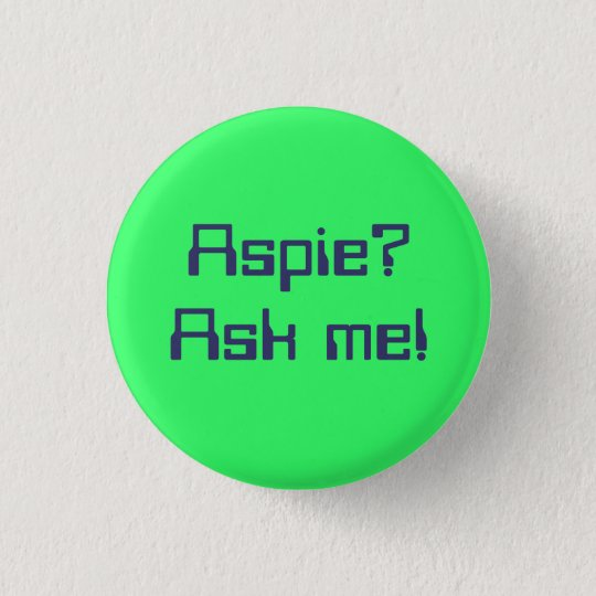Aspie? Ask me! 3 Cm Round Badge