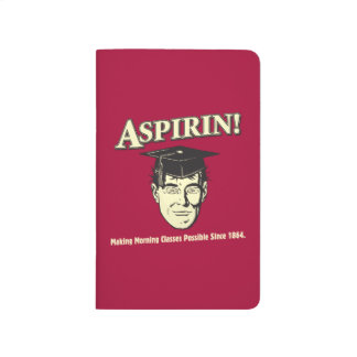 Aspirin: Make Morning Class Possible Journal