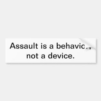 Assault is a behavior, not a device Bumper Sticker
