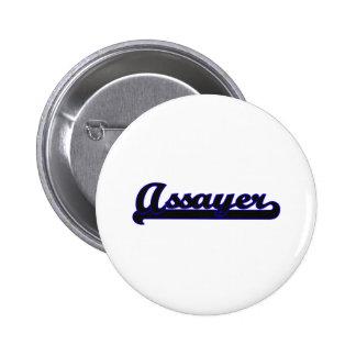 Assayer Classic Job Design 6 Cm Round Badge