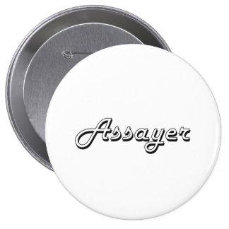 Assayer Classic Job Design 10 Cm Round Badge