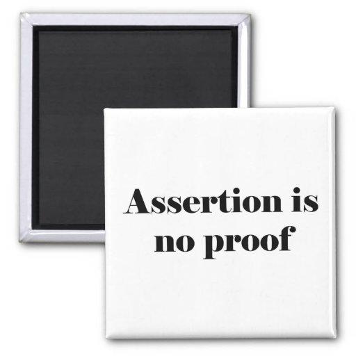 Assertion Is No Proof Fridge Magnet