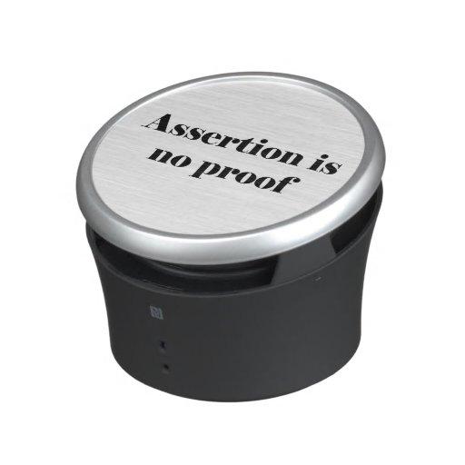 Assertion Is No Proof Bluetooth Speaker