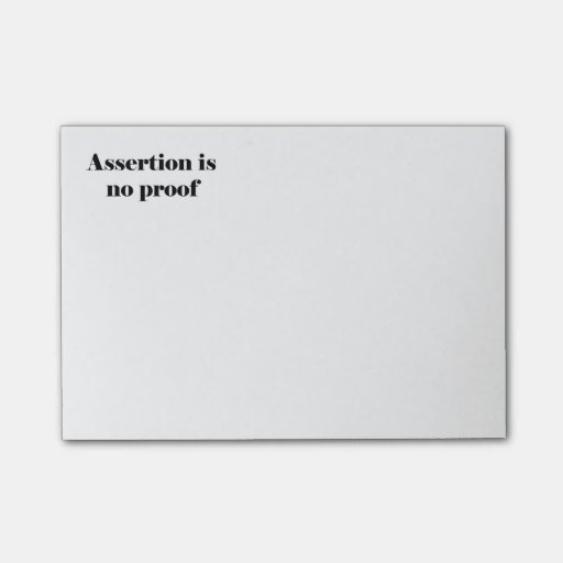 Assertion Is No Proof Post-it® Notes