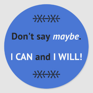 Assertive I CAN quote blue Round Sticker