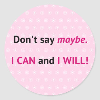 Assertive I CAN quote on pink and white Classic Round Sticker