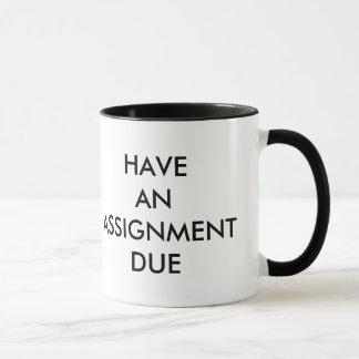 """""""ASSIGNMENT DUE"""" Mug"""
