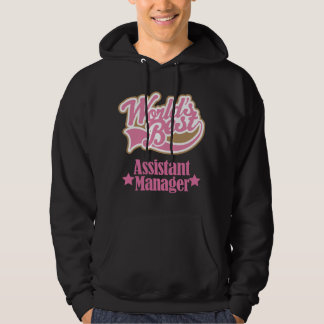 Assistant Manager Gift (Worlds Best) Hoodie