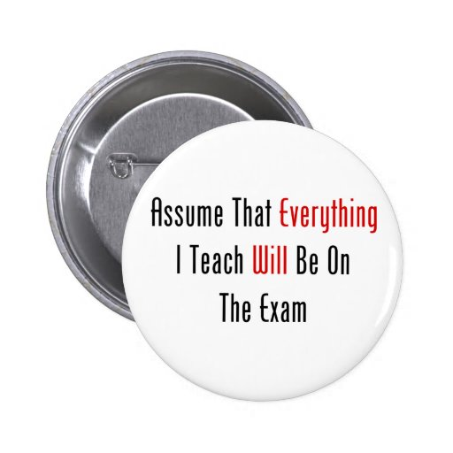 Assume That Everything Will Be On The Exam Button