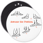 Assume the Position Ballet Gifts 6 Cm Round Badge